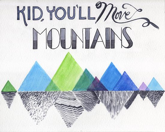art prints - Kid, You'll Move Mountains by Lauren Haule