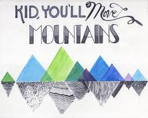 Kid, You'll Move Mounta... by Lauren Haule