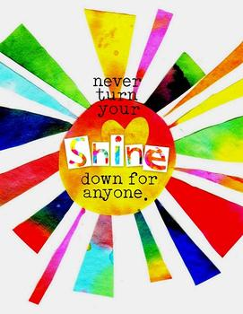 never turn your shine down