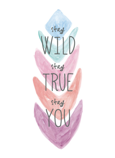 art prints - Stay Wild, Stay You by Lauren Young