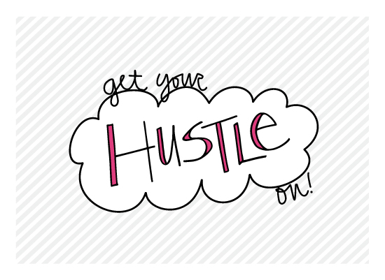 art prints - Get Your Hustle On by Tonya Kauffman