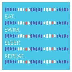 Eat. Sleep. Swim.