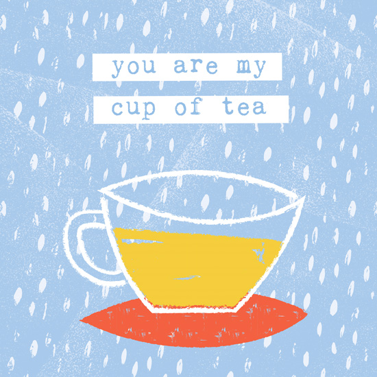 art prints - you are my cup of tea by Silvia Rossana Garavaglia
