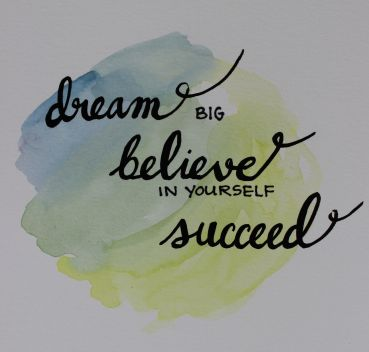 art prints - Dream, believe and succeed by Kathleen Baldwin