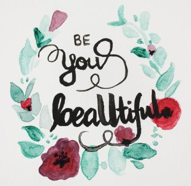 art prints - Be You beaUtiful by Kathleen Baldwin