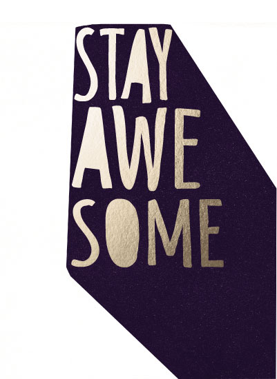art prints - Stay Awesome by Hannah Williams