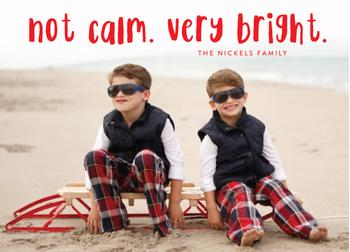 Not Calm Always Bright