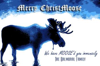 Merry ChristMOOSE, We have Moose'd you immensely