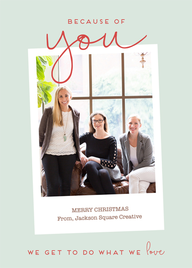 non-photo holiday cards - Because Of You by Chelsea Voorhees