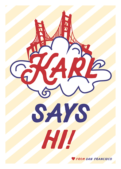 design - Karl Says Hi by Tracy Andersson