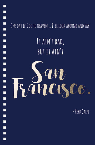 design - Herb Caen, said it best. by Lauren Fortinberry