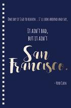 Herb Caen, said it best... by Lauren Fortinberry