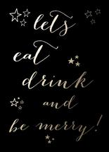 Let's Eat, Drink And Be... by Pippi Dust