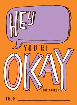 You're Okay...For a Girl.
