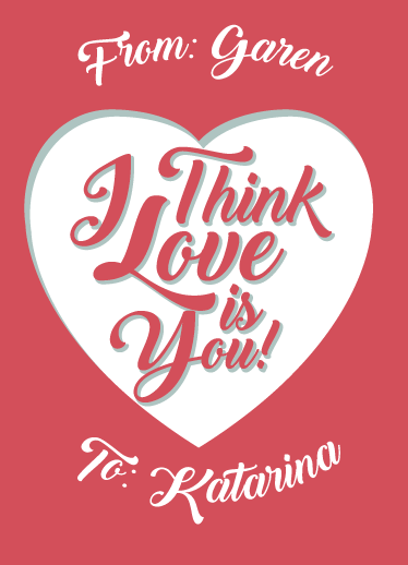 valentine's day - I think Love is you by Maverick Sausa