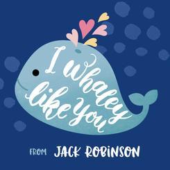 I Whaley Like You