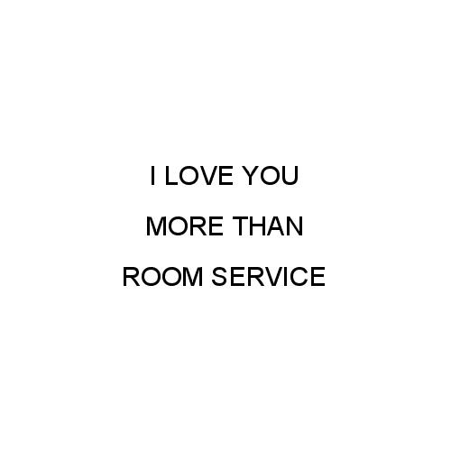 greeting card - I Love You More Than Room Service by Birch Designs