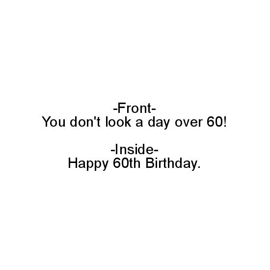 greeting card - You don't look a day over 60 Happy 60th Birthday Card by 2aT
