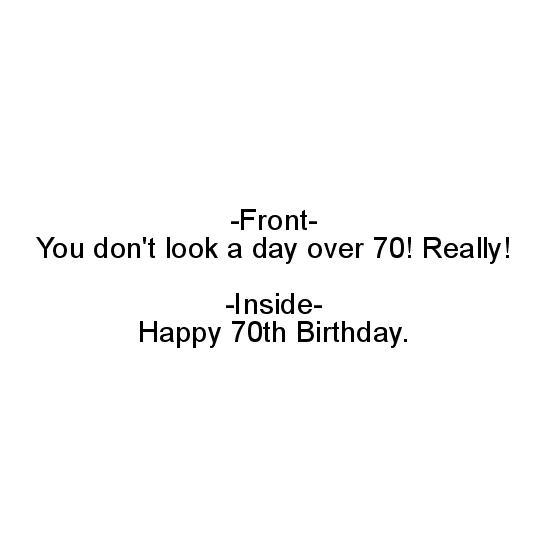 greeting card - You don't look a day over 70 Happy 70th Birthday Card by 2aT