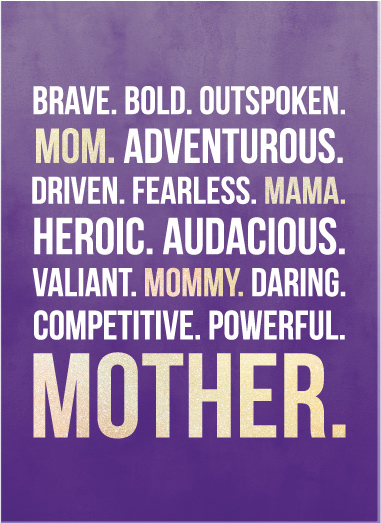 greeting cards - Brave.Bold.Outspoken.Mom. by Christy Sawyer