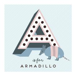 A is for Armadillo
