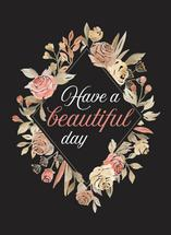 Have a Beautiful Day by Danielle Huggins