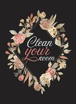 Clean Your Room by Danielle Huggins