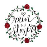 No Rain No Flowers by Monica Bergler
