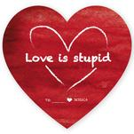 Love is Stupid by Soleil Himmelvid