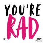 You're Rad by Jenna Gibson