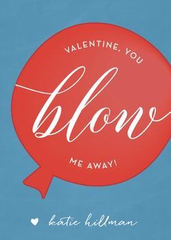 You Blow me Away!