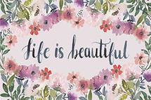 Life is Beautiful by Shauna S Little