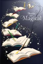 Books Are Magical by Patricia Bacchus