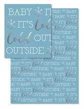Baby It's Cold Outside by Jacquelyn Kellar