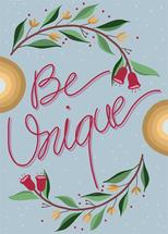 Be Unique by pramila gupta