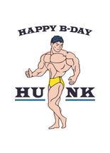 Happy B-Day Hunk by Lance Matthews