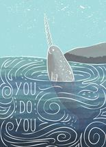 You Do You Narwhal by Chelsea And Marbles Paper