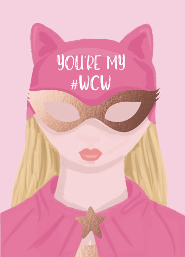 greeting card - YOU'RE MY #WCW by Chelsea And Marbles Paper