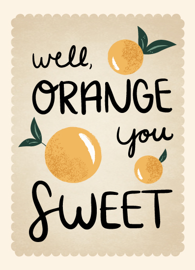greeting card - Orange You Sweet by Stephani Mrozinski
