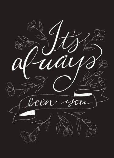 greeting card - It's Always Been You Chalkboard by Cindy Reynolds