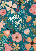 You Got This - Floral by Noonday Design