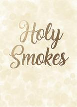 Holy Smokes by Faith Roper Constant