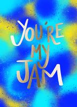 You're My Jam by Oh So Smitten