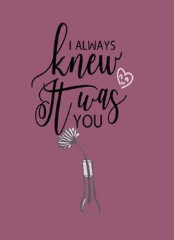 Always Knew