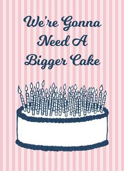 Bigger Cake