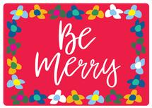 Be Merry Holiday Flower... by Paper Etiquette
