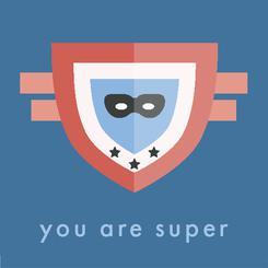 You are super!
