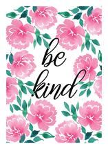 Be Kind - Floral by Psychae