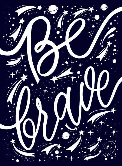 art prints - Be brave cosmic by Irina Nosova