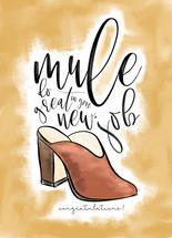 Mule Do Great! New Job... by Tanya Webb